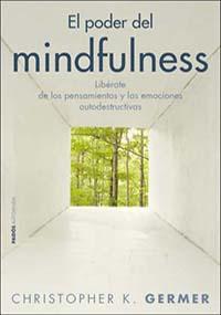 El poder del mindfulness, de Christopher K. Germer